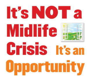 midlife, opportunity, crisis