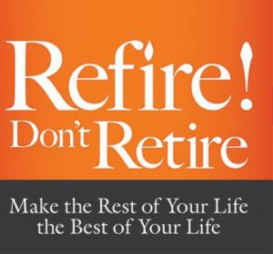 refire, retire, life, best