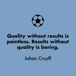 Quality, Results, Soccer, Boring